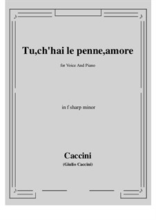 Tu, ch'hai le penne, Amore: F sharp minor by Giulio Caccini