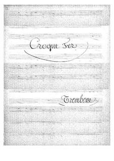 Croquefer: parte trombone by Jacques Offenbach