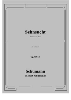 Songs and Romances, Op.51: No.1 Sehnsucht (Longing) e minor by Robert Schumann