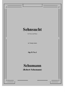 Songs and Romances, Op.51: No.1 Sehnsucht (Longing) f sharp minor by Robert Schumann