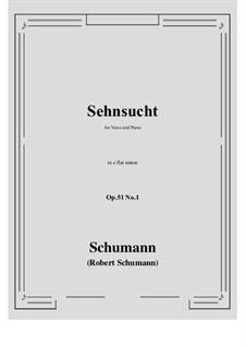 Songs and Romances, Op.51: No.1 Sehnsucht (Longing) e flat minor by Robert Schumann