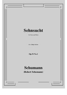 Songs and Romances, Op.51: No.1 Sehnsucht (Longing) c sharp minor by Robert Schumann