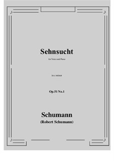 Songs and Romances, Op.51: No.1 Sehnsucht (Longing) c minor by Robert Schumann