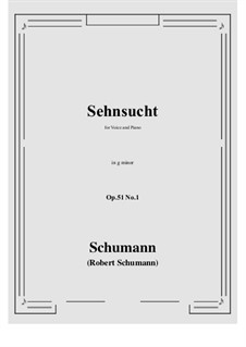 Songs and Romances, Op.51: No.1 Sehnsucht (Longing) g minor by Robert Schumann