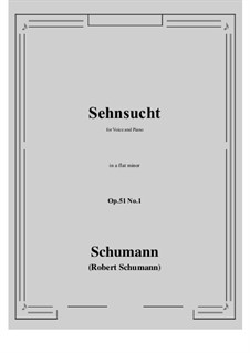 Songs and Romances, Op.51: No.1 Sehnsucht (Longing) a flat minor by Robert Schumann