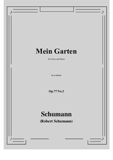 Songs and Romances, Op.77: No.2 Mein Garten (a minor) by Robert Schumann