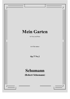 Songs and Romances, Op.77: No.2 Mein Garten (b flat minor) by Robert Schumann