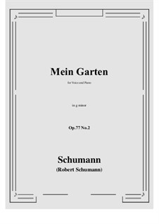 Songs and Romances, Op.77: No.2 Mein Garten (g minor) by Robert Schumann