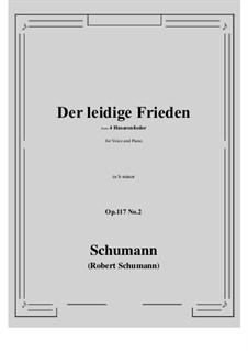 Four Hussar Songs, Op.117: No.2 Der leidige Frieden (b minor) by Robert Schumann