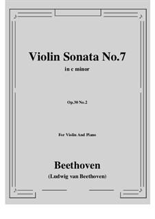 Sonata for Violin and Piano No.7, Op.30 No.2: Score, parts by Ludwig van Beethoven