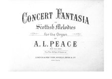 Concert Fantasia on Scottish Melodies for Organ: Concert Fantasia on Scottish Melodies for Organ by Albert Lister Peace