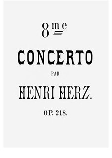 Piano Concerto No.8 in A Flat Major, Op.218: Version for piano solo by Henri Herz