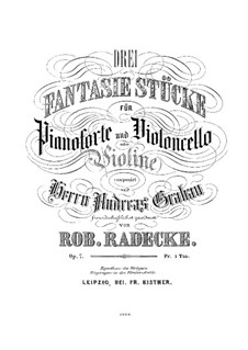 Three Fantastic Pieces for Cello (or Violin) and Piano, Op.7: Score by Robert Radecke