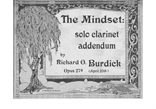 The Mindset: solo clarinet addendum, Op.279: The Mindset: solo clarinet addendum by Richard Burdick