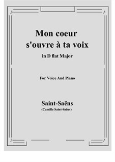 Samson and Dalila, Op.47: Mon Coeur s'ouvre à ta voix by Camille Saint-Saëns