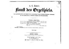 The Art of Organ Playing, Op.24: The Art of Organ Playing by Johann Ludwig Krebs, Johann Pachelbel, August Mühling, August Gottfried Ritter, Moritz Brosig, Johann Christoph Bach, Johann Christian Kittel