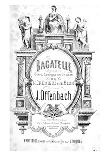 Bagatelle: Partitura Piano-vocal by Jacques Offenbach