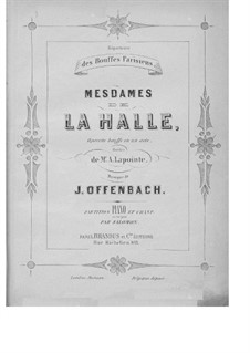 Mesdames de la Halle (The Ladies of the Market): arranjos para solistas, coral e piano by Jacques Offenbach