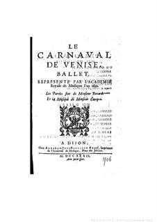 Le carnaval de Venise (The Carnival of Venice): Libretto by André Campra