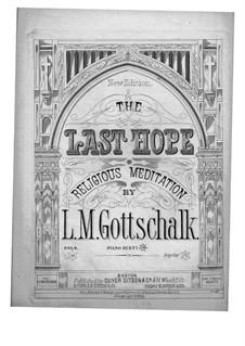 Dernière espérance (The Last Hope), Op.16: para piano de quadro mãos by Louis Moreau Gottschalk