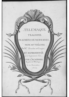 Telemaque: Proloque, Acts I-II by André Campra