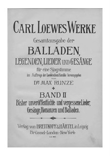Complete Collection of Ballads, Legends and Songs: Volume II by Carl Loewe