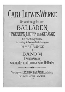Complete Collection of Ballads, Legends and Songs: volume VI by Carl Loewe