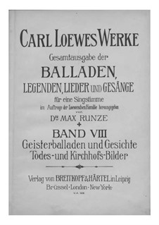 Complete Collection of Ballads, Legends and Songs: Volume VIII by Carl Loewe