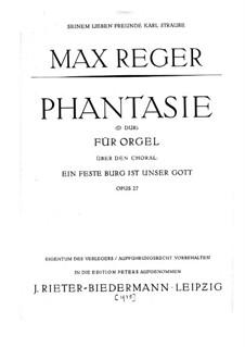 Fantasie on the Chorale 'Ein feste Burg ist unser Gott', Op.27: para orgãos by Max Reger