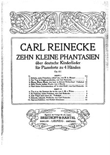 Ten Little Fantasias for Piano Four Hands, Op.181: Ten Little Fantasias for Piano Four Hands by Carl Reinecke