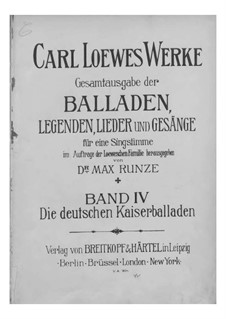 Complete Collection of Ballads, Legends and Songs: Volume IV by Carl Loewe