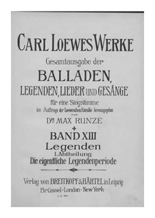 Complete Collection of Ballads, Legends and Songs: Volume XIII by Carl Loewe