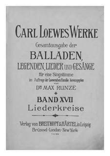 Complete Collection of Ballads, Legends and Songs: Volume XVII by Carl Loewe