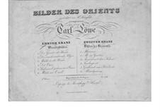 Bilder des Orients, Op.10: Bilder des Orients by Carl Loewe