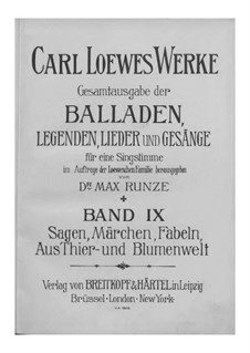 Complete Collection of Ballads, Legends and Songs: Volume IX by Carl Loewe