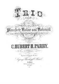 Piano Trio in E Minor: partituras completas, partes by Charles Hubert Hastings Parry