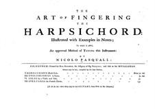 The Art of Fingering the Harpsichord: The Art of Fingering the Harpsichord by Nicolo Pasquali