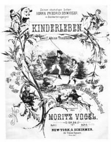 Kinderleben, Op.26 No.7-12: Kinderleben by Moritz Vogel