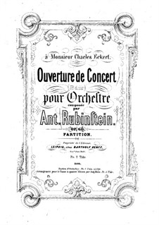Concert Overture in B Flat Major, Op.60: Concert Overture in B Flat Major by Anton Rubinstein