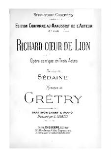 Richard Cœur-de-Lion (Richard the Lionheart): para solistas,coral e piano by André Grétry