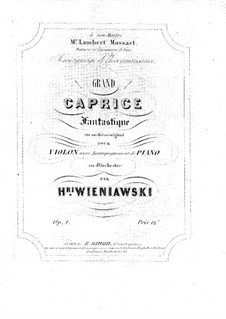 Grand Fantastic Caprice on an Original Theme for Violin and Piano, Op.1: Score by Henryk Wieniawski
