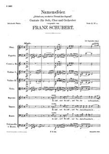 Namensfeier. Cantata, D.294: Namensfeier. Cantata by Franz Schubert