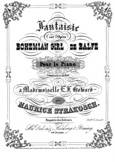 Fantasia on Themes from 'The Bohemian Girl' by Balfe: Fantasia on Themes from 'The Bohemian Girl' by Balfe by Maurice Strakosch
