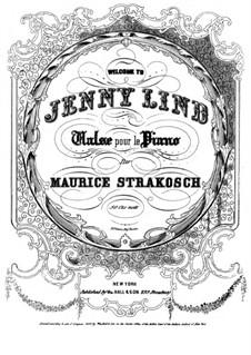 Jenny Lind Valse: Jenny Lind Valse by Maurice Strakosch