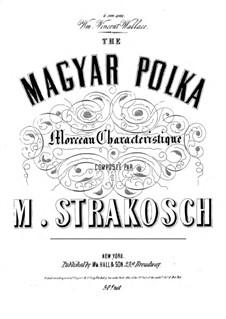 The Magyar Polka: The Magyar Polka by Maurice Strakosch