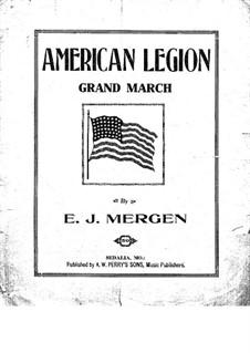 American Legion. Grand March: American Legion. Grand March by E.J. Mergen