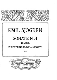 Sonata for Violin and Piano No.4, Op.47: Score by Emil Sjögren