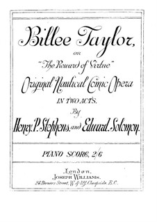 Billee Taylor, or The Reward of Virtue, for Piano: Billee Taylor, or The Reward of Virtue, for Piano by Edward Solomon