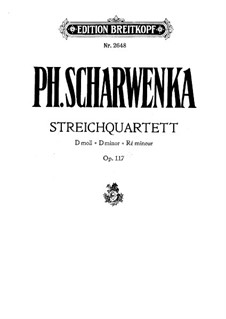 String Quartet No.1 in D Minor, Op.117: Partes by Philipp Scharwenka