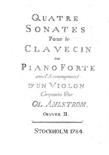 Four Sonatas for Violin and Harpsichord (or Piano), Op.2: Harpsichord or piano part by Olof Åhlström